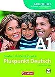 Pluspunkt Deutsch - Ausgabe 2009: A1: Gesamtband - Arbeitsheft für Frauen- und Elternkurse mit CD