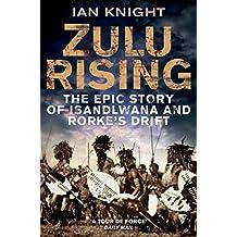 Zulu Rising: The Epic Story of iSandlwana and Rorke's Drift (English Edition)