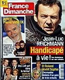 FRANCE DIMANCHE [No 3310] du 05/02/2010 - ADIEU PIERRE VANECK / LE CHAGRIN DE SES PETITS-ENFANTS QUI JOUENT DANS PLUS BELLE LA VIE / AURELIE ET THIBAUD -JEAN-LUC REICHAMNN / HANDICAPE A VIE -LA FERME CELEBRITE EN AFRIQUE / CLAUDETTE DION - MICKAEL VNDETTA -ET ROLAND DEVINT SOPHIE / L'HISTOIRE D'UN PERE DE 3 ENFANTS