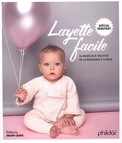 Layette facile : 34 modèles à tricoter de la naissance à 12 mois