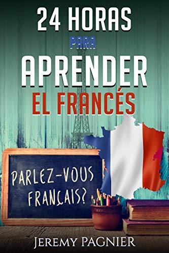 24 HORAS PARA APRENDER EL FRANCÉS eBook: PAGNIER, JEREMY: Amazon ...