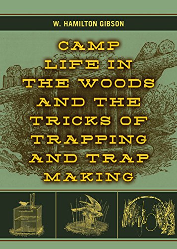 camp-life-in-the-woods-and-the-tricks-of-trapping-and-trap-making