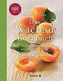 Das Wachau Kochbuch - Rezepte aus dem Herzen Österreichs