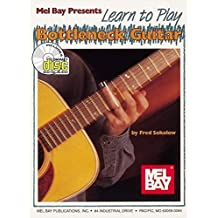 Mel Bay presents Learn to Play Bottleneck Guitar by Fred Sokolow (1996-09-19)