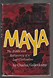 Maya : The Riddle & Rediscovery of a Lost Civilization