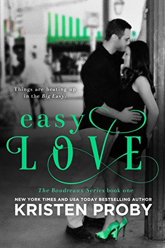 Easy Love (The Boudreaux Series Book 1) by Kristen Proby