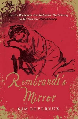 rembrandts-mirror-a-novel-of-the-famous-dutch-painter-of-the-night-watch-and-the-women-who-loved-him