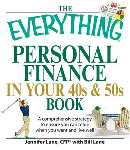 The Everything Personal Finance in Your 40s and 50s Book: A comprehensive strategy to ensure you can retire when you want and live well (Everything (Business & Personal Finance))