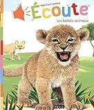 Mon Livre Sonore : Écoute les Bebes Animaux - De 0 à 3 ans