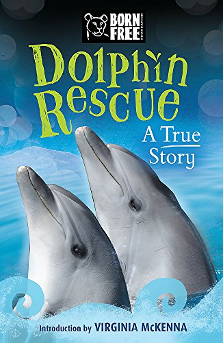 Dolphin Rescue: A True Story (Born Free)