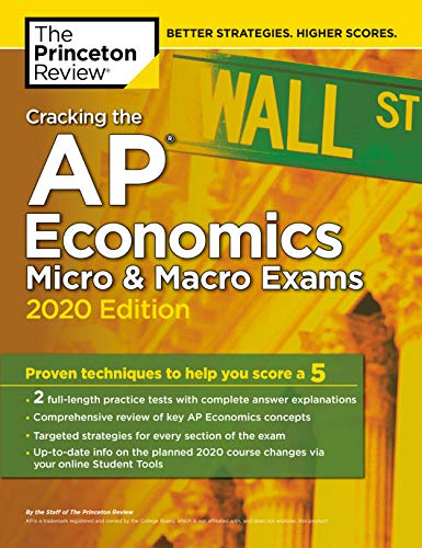 Cracking the AP Economics Micro & Macro Exams, 2020 Edition: Practice Tests & Proven Techniques to Help You Score a 5 (College Test Preparation) (English Edition)