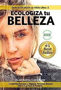trucos de salud y belleza: CONSEJOS DE BELLEZA: ECOLOGIZA tu BELLEZA: Cosmética Natural e Higiene Personal ...