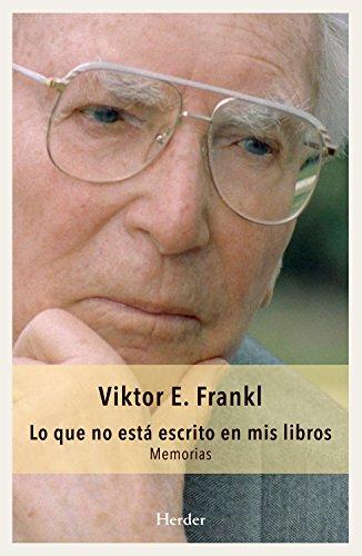 Lo que no está escrito en mis libros: Memorias por Viktor Frankl