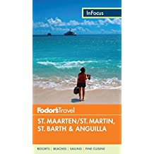 Fodor's In Focus St. Maarten/St. Martin, St. Barth & Anguilla (Full-color Travel Guide, Band 4)