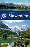 Slowenien Reiseführer Michael Müller Verlag: Individuell reisen mit vielen praktischen Tipps (MM-Reiseführer)