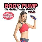 Body Pump Vol. 4 - Nonstop Bodyshape Mix 1 (Continuous DJ Mix)