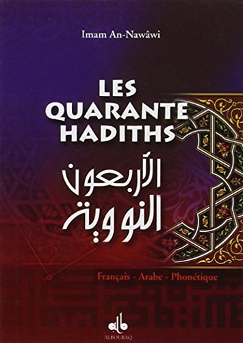 Les Quarante hadiths : Edition bilingue franais-arabe