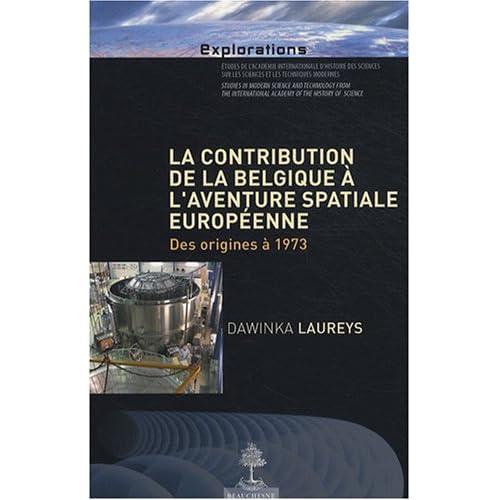 La contribution de la Belgique à l'aventure spatiale européenne : Des origines à 1973