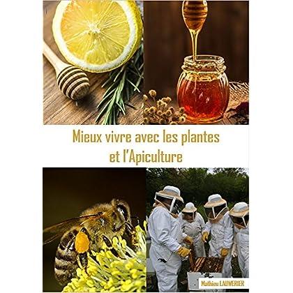 MIEUX VIVRE AVEC LES PLANTES ET L'APICULTURE
