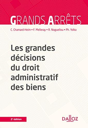 Les grandes décisions du droit administratif des biens - 2e éd. par Caroline Chamard-Heim