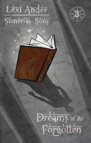 Dreams of the Forgotten (Sumeria's Sons Book 3)