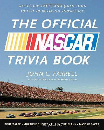 The Official NASCAR Trivia Book: With 1,001 Facts and Questions to Test Your Racing Knowledge