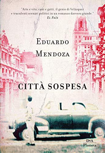 Città sospesa di [Mendoza, Eduardo]
