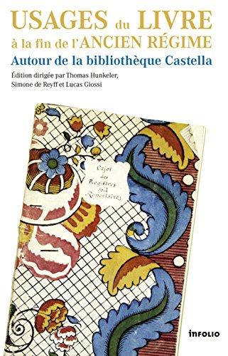 Usages du livre  la fin de l'Ancien Rgime. Autour de la bibliothque Castella