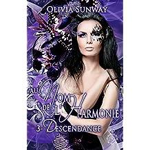 Au Nom de l'Harmonie, tome 3 : Descendance: Romance paranormale - fantasy urbaine - bit lit