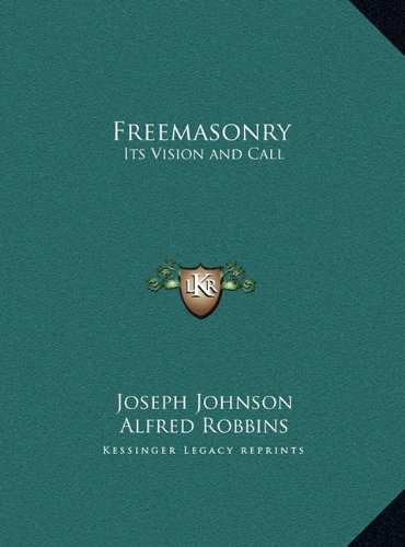 Freemasonry: Its Vision and Call