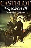 Napoléon III / André Castelot | Castelot, André