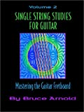 Single String Studies for Guitar Volume Two