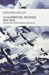 La guerra del Pacifico 1941-1945. Il più grande conflitto aeronavale della storia.