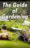 The Guide Of Gardening - Beginners Guide