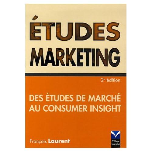 Etudes marketing: Des études de marché au consumer insight
