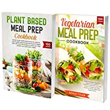 Vegan and Vegetarian Meal Prep Cookbook: 2 Books In 1: Over 200 Recipes For Meal Prepping Cooking With Plant Based And Vegetarian Ingredients (English Edition)