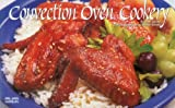 Convection Oven Cookery (Nitty Gritty Cookbooks - Kitchen Electrics)