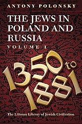 The Jews in Poland and Russia, Volume 1: 1350-1881 (Littman Library of Jewish Civilization)