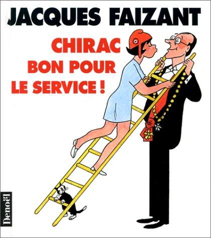 Chirac, bon pour le service!