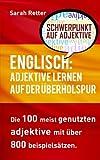 Englisch: Adjektive Lernen auf der Uberholspur: Die 100 meist genutzten Adjektive mit über 800 Beispielsätzen.