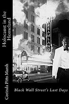Holocaust in the Homeland: Black Wall Street's Last Days (English Edition) par [Marsh, Corinda]