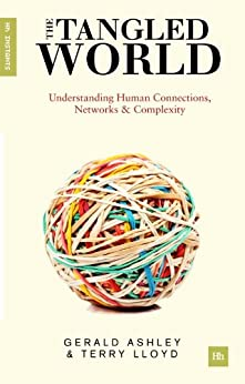 The Tangled World: Understanding human connections, networks and complexity by [Ashley, Gerald, Lloyd, Terry]