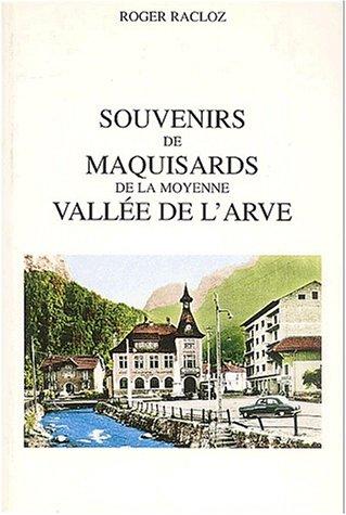 Souvenirs de maquisards de la moyenne vallée de l'Arve par Roger Racloz