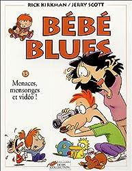 Bébé Blues, Tome 15 : Menaces, mensonges et vidéo !