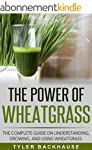 The Power of Wheat Grass Juice: The c...