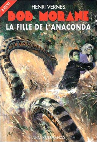Bob Morane : La fille de l'anaconda