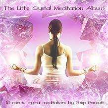 The Little Crystal Meditation Album [Clean]