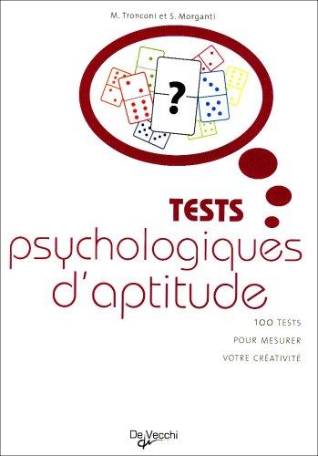 Tests psychologiques d'aptitude : 100 tests pour mesurer votre créativité