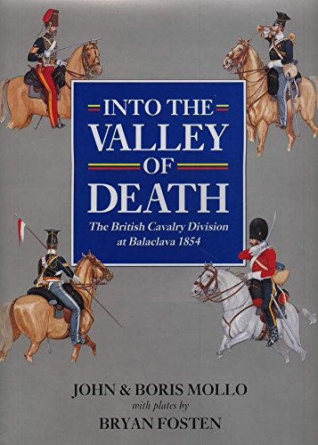 Into the Valley of Death: British Cavalry Division at Balaclava 1854