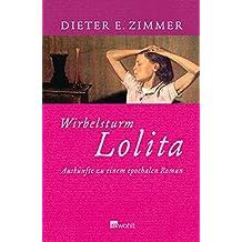 Wirbelsturm Lolita: Auskünfte zu einem epochalen Roman